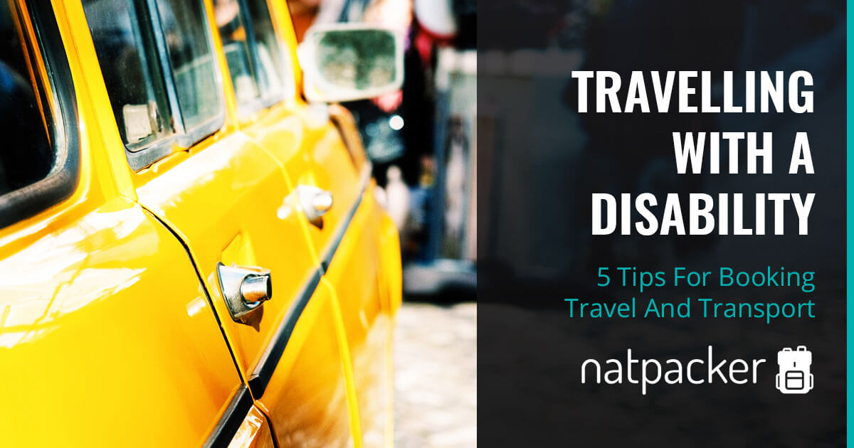 Travelling With A Disability: 5 Tips For Booking Travel And Transport