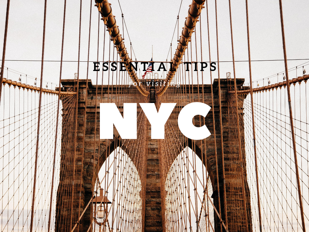 Essential Tips for Visiting NYC