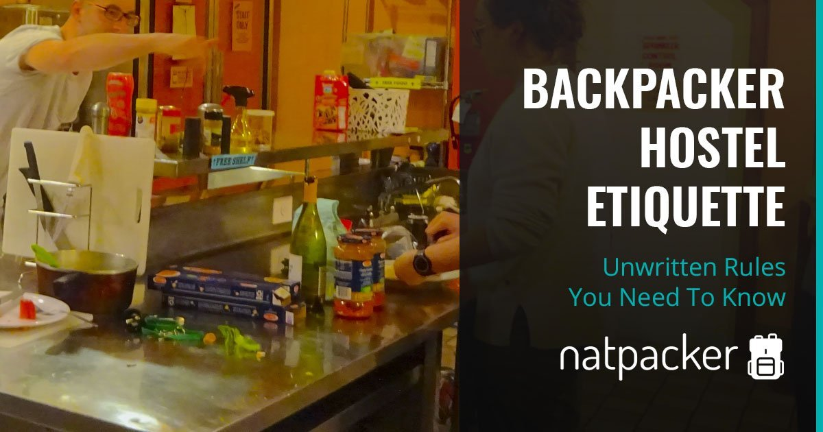 Backpacker Hostel Etiquette - Unwritten Rules You Need To Know