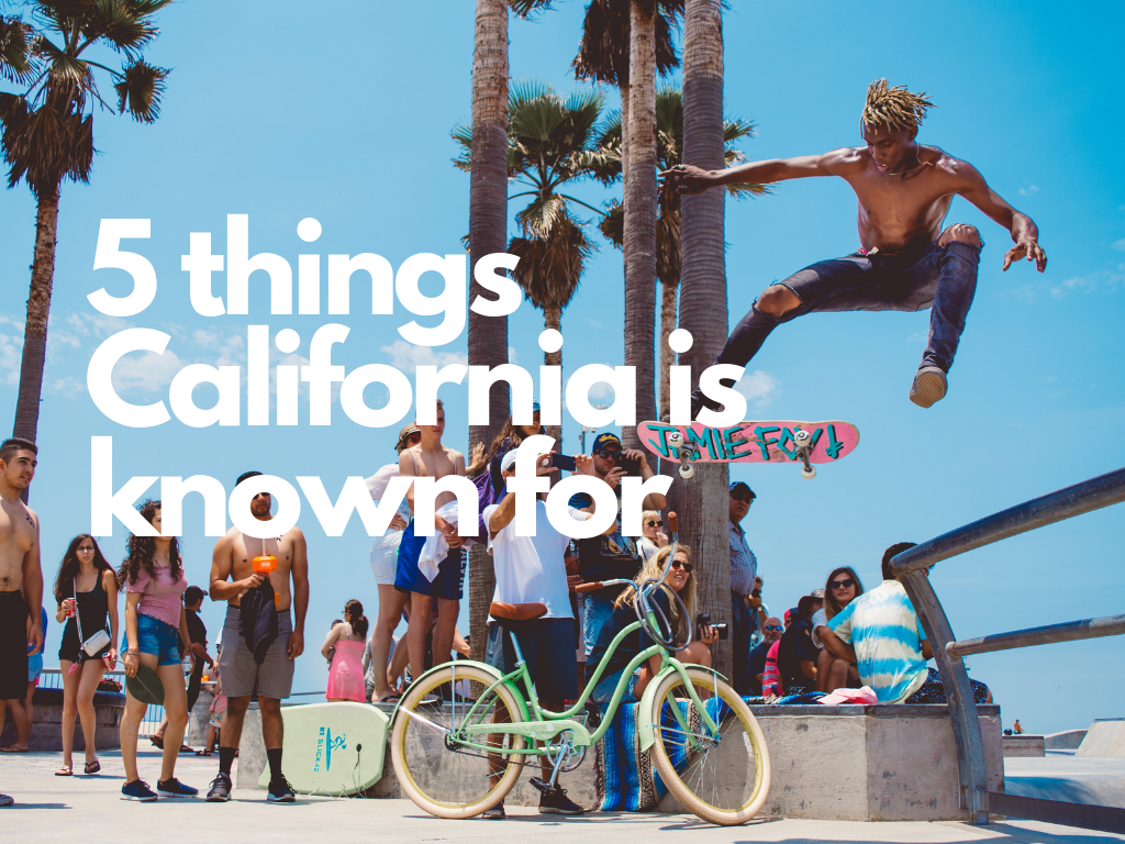 5 Things California Is Known For
