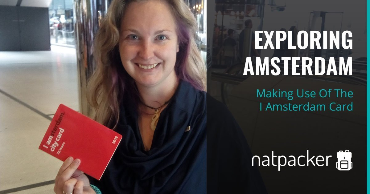 Exploring Amsterdam And Making Use Of The I Amsterdam Card
